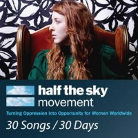 30 Songs/30 Days....Half The Sky!